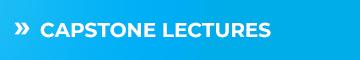Capstone Lectures